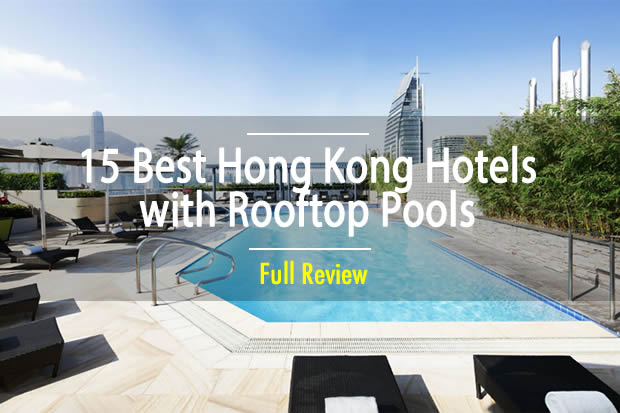 Hong Kong Top 15 Hotels With Rooftop Swimming Pools A View