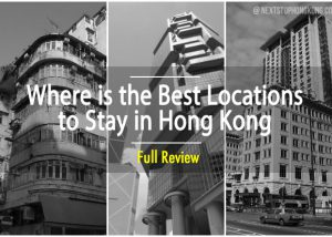 Where is the Best Location to Stay in Hong Kong Review