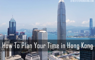 How To Plan Your Time in Hong Kong